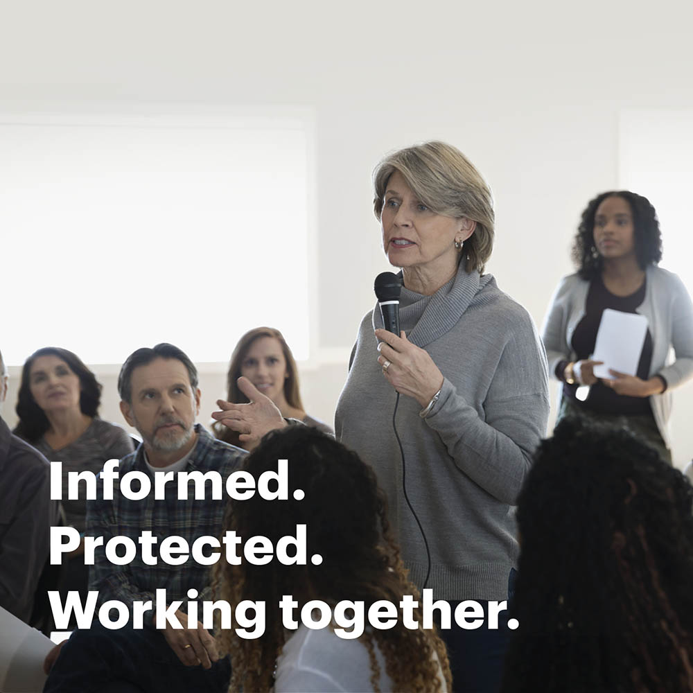 Informed. Protected. Working together.